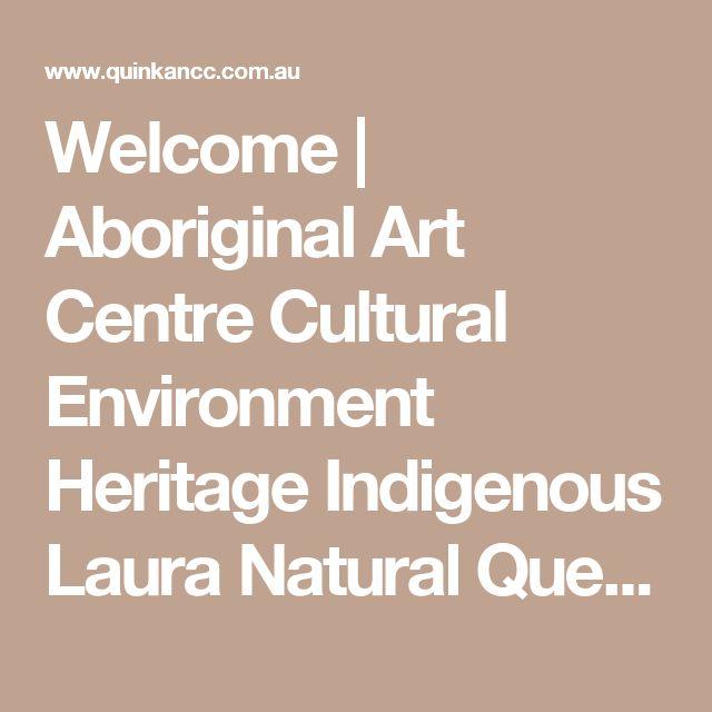 Welcome | Aboriginal Art Centre Cultural Environment Heritage Indigenous Laura Natural Queensland Quinkan Regional Rock Traditional