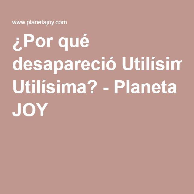 por qu desapareci utilsima planeta joy