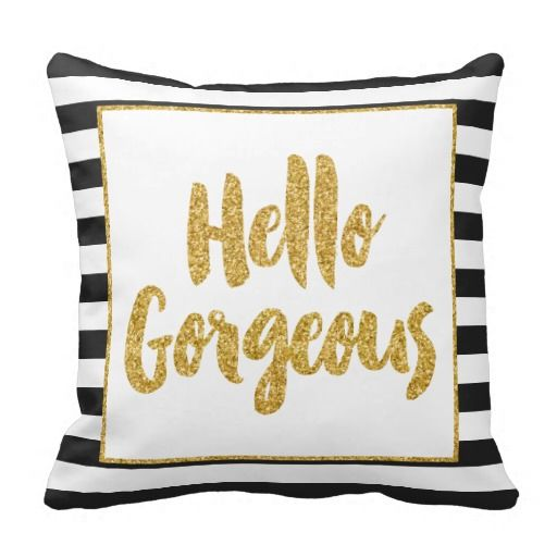 Hello Gorgeous Black & White Gold Glitter Stripes Throw Pillows