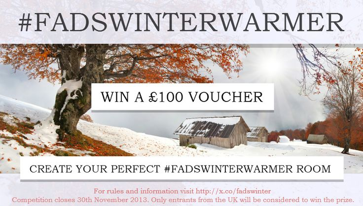 #FADSWinterWarmer #Winter competition. Create a cosy winter warmer pinterest board with at least three items from FADS.co.uk, pin this on your #FADSWinterWarmer board and be in with a chance of winning £100 in vouchers, More information and terms can be found at http://blog.fads.co.uk/news/my-fads-winter-warmer/