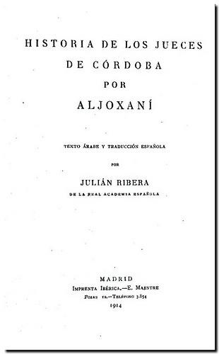 Historia de los jueces de Córdoba / texto árabe y traducción española por Julián Ribera. - Madrid : Imprenta Ibérica, 1914