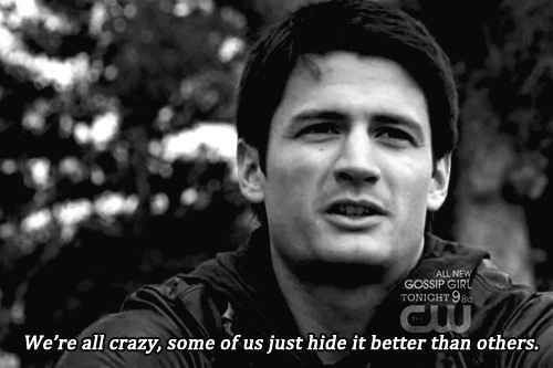 31 Of the most relatable one tree hill quotes. Had to pin this for Daniel and Emily cause I know you guys love the hill and Daniel just got me watching it. Let the addiction begin... lol