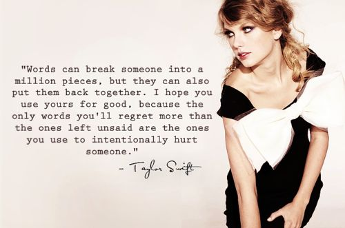 I know a few who should hear this!: Taylor Swift, Taylorswift, Inspiration, T Swift, Taylors Swift3, Tswift, Swift 3, So True, Word Quotes Taylors Swift
