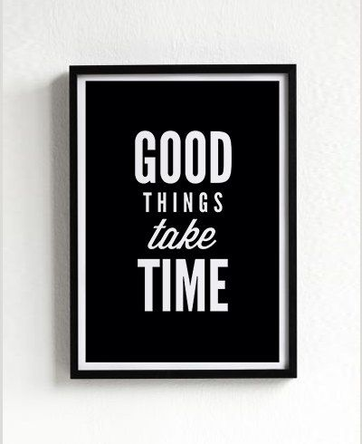 $14 - Click to 3 FOR 2 PROMOTION good things take time quote motto, words, inspiration, poster, print, graphic, typography, black and white, home decor
