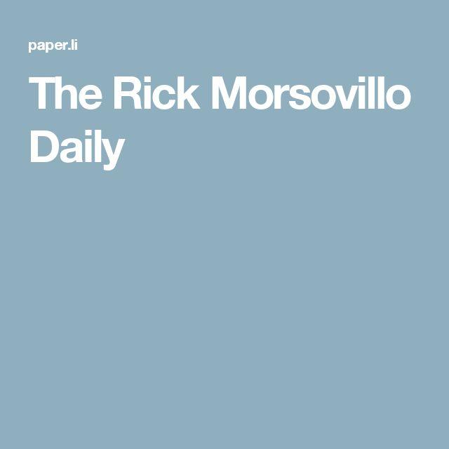 The Rick Morsovillo Daily
