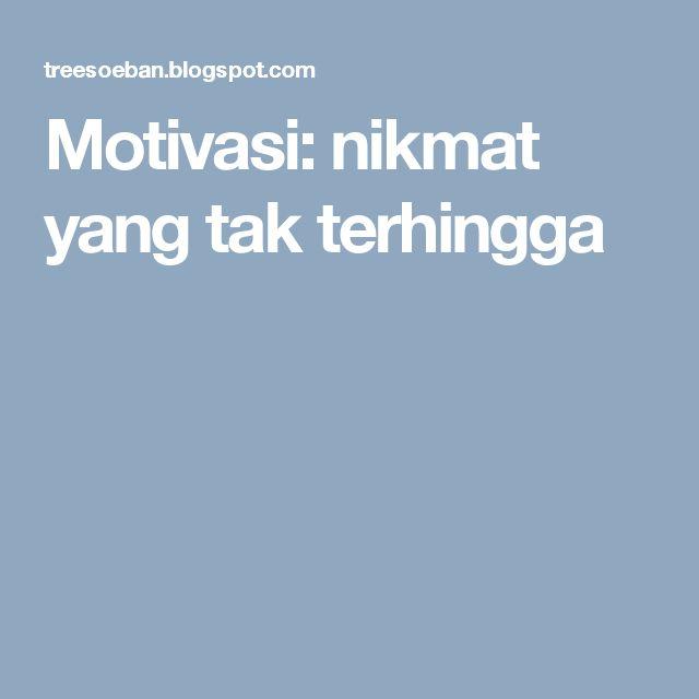 Motivasi: nikmat yang tak terhingga