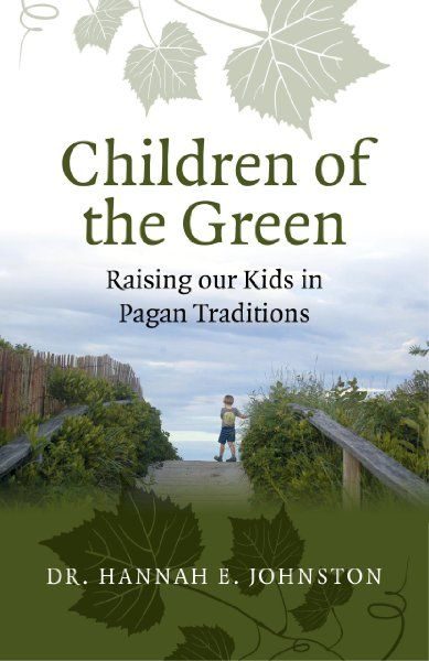 Children of the Green: Raising our Kids in Pagan Traditions:Amazon:Books
