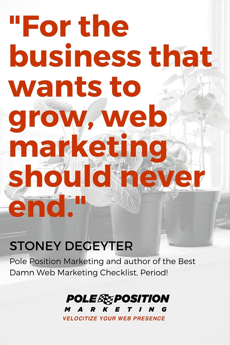 Web marketing is a process, not a project. # ...