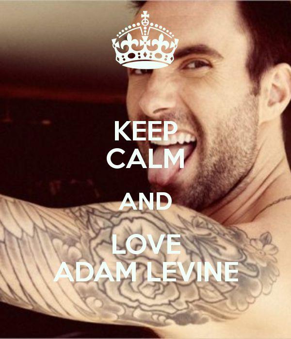KEEP CALM AND LOVE ADAM LEVINE