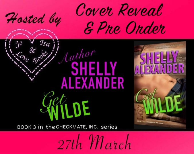 Cover Reveal & Pre Order Get Wilde by Shelly Alexander  To see Get Wildes Cover in all its hotness scroll DOWN!  Scroll  .  .  Keep Scrolling  .  .  Hotness Alert  Description  She wants to get Wilde. She should be careful what she asks for. Ethan Wilde  There are worse things in life than owning a thriving business in the heart of Manhattan and being labeled one of the Big Apples most eligible bachelors. Trust me I know. Ive had some bad $h!t go down before I got to where I am.  No matter…