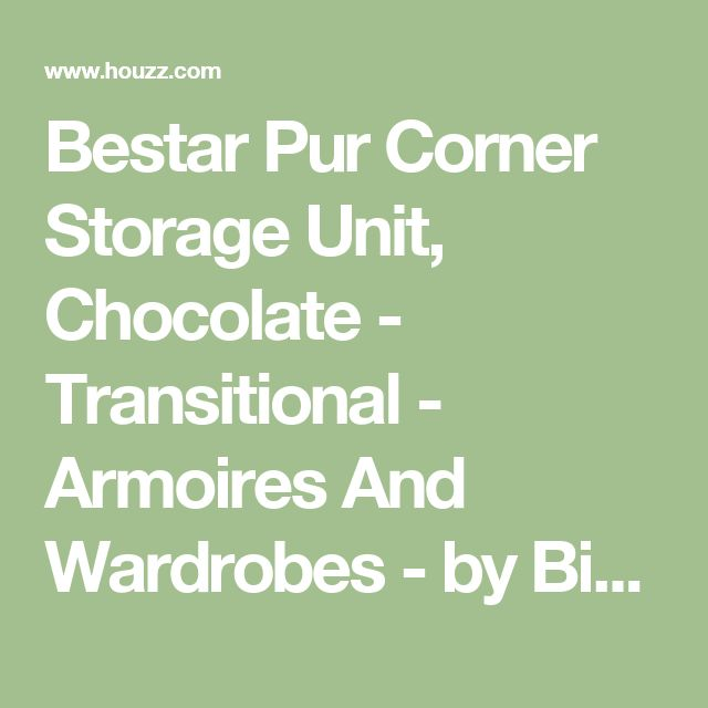 Bestar Pur Corner Storage Unit, Chocolate - Transitional - Armoires And Wardrobes - by BisonOffice