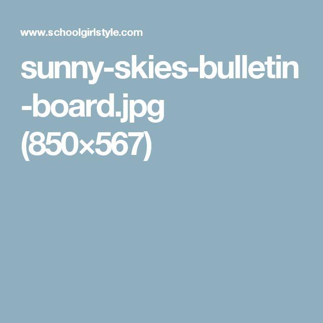 sunny-skies-bulletin-board.jpg (850×567)