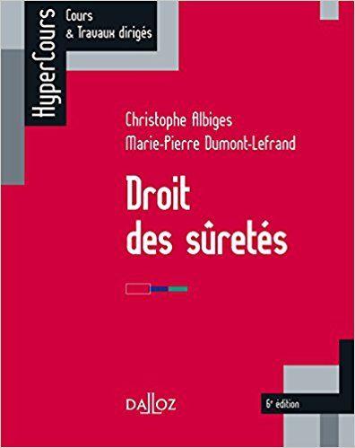 Droit des suretés - 6e éd. - Christophe Albiges, Marie-Pierre Dumont-Lefrand