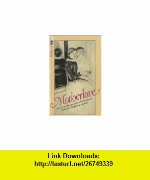 8 best ebooks pdf images on pinterest pdf author and sign writer motherlove motherlove stories by women about motherhood 9780440356936 stephanie spinner isbn fandeluxe Choice Image