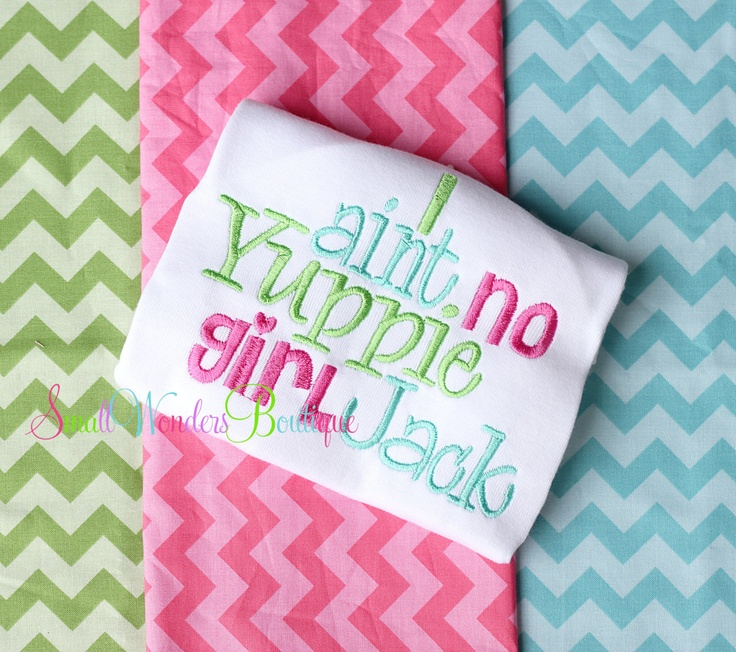 I Aint No Yuppie Girl Jack Shirt or Onesie - Duck Dynasty Inspired Embroidered Shirt or Onesie - Yuppie Girl. $20.00, via Etsy.