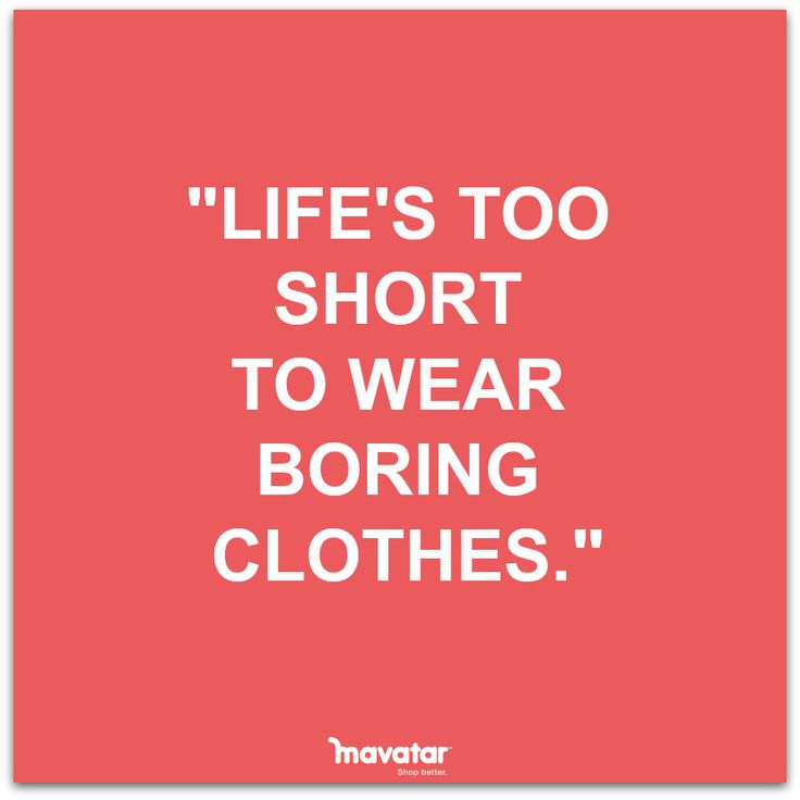 """""""Lifes to short to wear boring clothes""""  Be daring by designing your own clothes on TinkerTailor.com"""