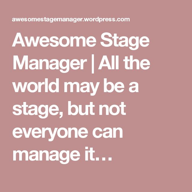 Awesome Stage Manager | All the world may be a stage, but not everyone can manage it…