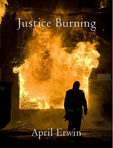 Justice Burning: April Erwin