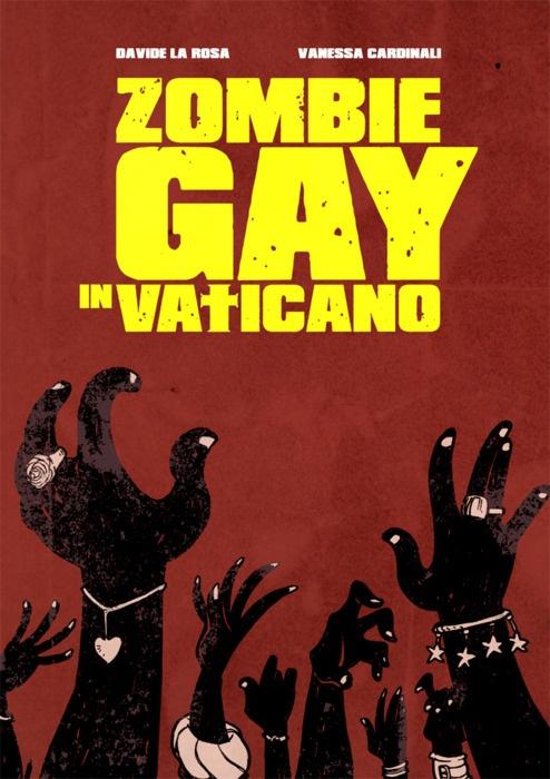 Zombie gay in Vaticano (testi di Davide La Rosa, disegni di Vanessa Cardinali)