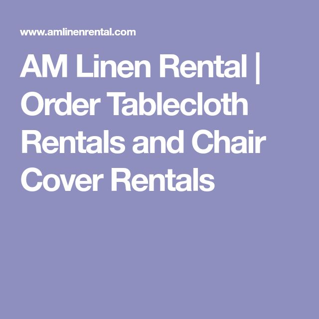 AM Linen Rental | Order Tablecloth Rentals and Chair Cover Rentals