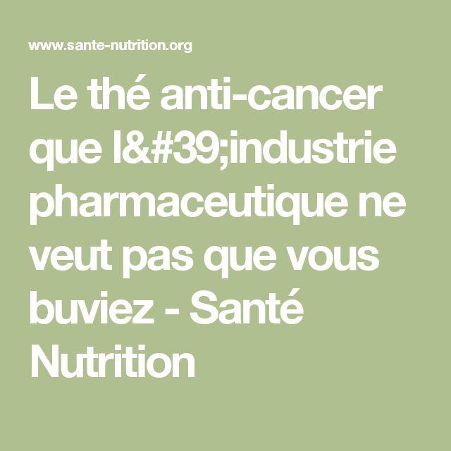 Le thé anti-cancer que l'industrie pharmaceutique ne veut pas que vous buviez - Santé Nutrition