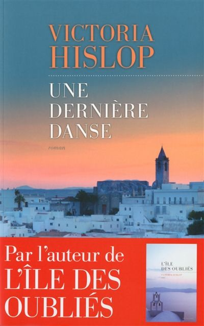 Une dernière danse - Victoria Hislop - Librairie Mollat Bordeaux