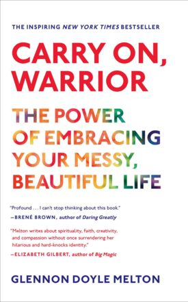 84 best books images on pinterest books to read reading lists and carry on warrior the power of embracing your messy beautiful life by glennon doyle melton rating method read scribd fandeluxe Images