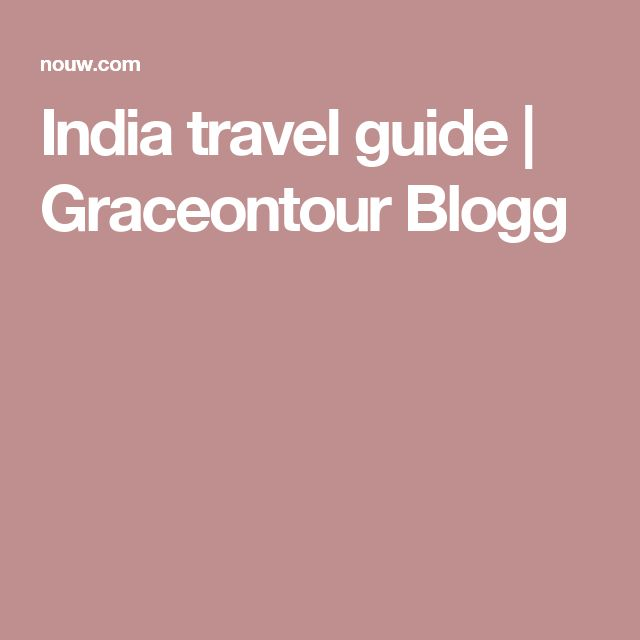 India travel guide | Graceontour Blogg
