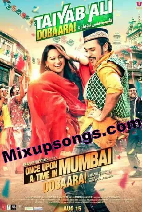 Tayyab-Ali-Sonakshi-Sinha-and-Imran-Khan-Once-Upon-A-Time-In-Mumbaai-Again_Mixupsongs.com