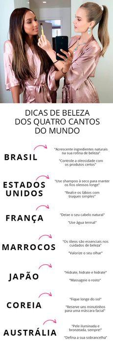 Do brasil ao japão com truques imperdíveis de beleza.