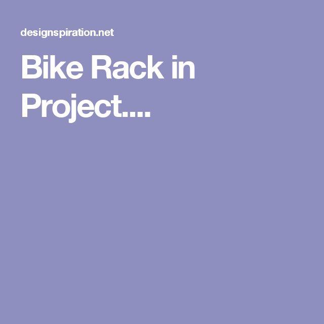 Bike Rack in Project....