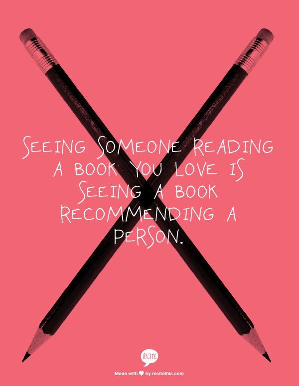 Seeing someone reading a book you love is seeing a book recommending a person.: