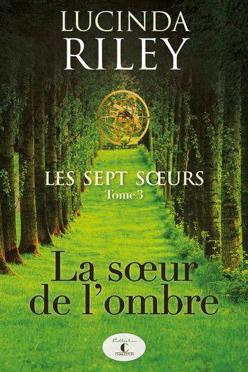Les Sept Soeurs Tome 3 La Soeur De Lombre Ebook By Lucinda Riley