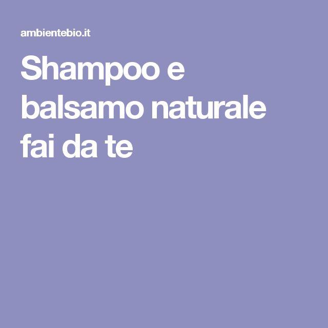 Shampoo e balsamo naturale fai da te