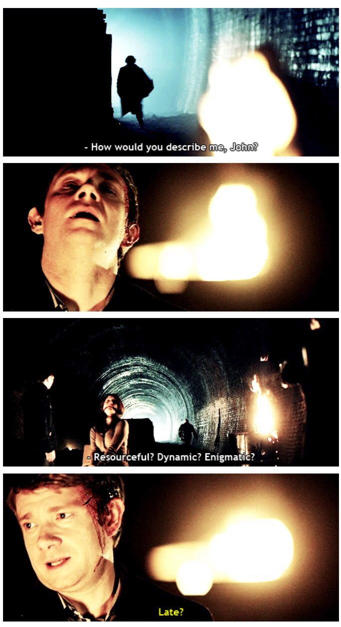 A detective is never late, John Watson. Neither is he early. He arrives precisely when he means to. <-repinning for this