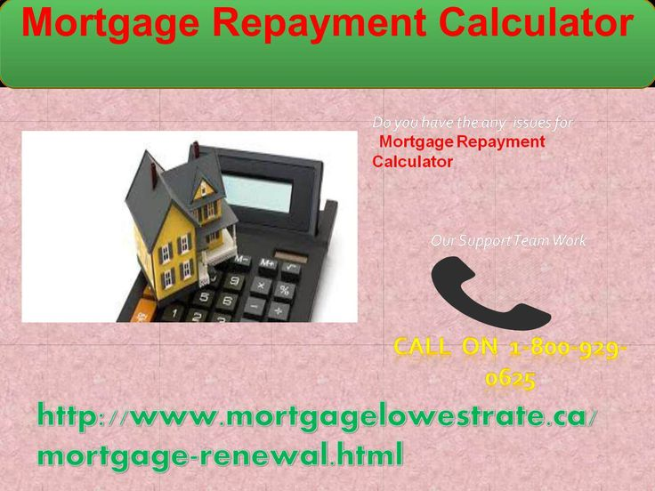 Call on Mortgage Repayment Calculator 1-800-929-0625for Mortgage Please do not automatically sign the friendly mortgage renewal form. on Mortgage Repayment Calculator. At a minimum call to negotiate or call a mortgage broker to get the best mortgage rate for your dream home.   For more information about our process, kindly visit http://www.mortgagelowestrate.ca/mortgage-renewal.html Mortgage Repayment Calculator,Commercial Mortgage Rates,Mortgage Interest Rates Today,Current Mortgage Rates