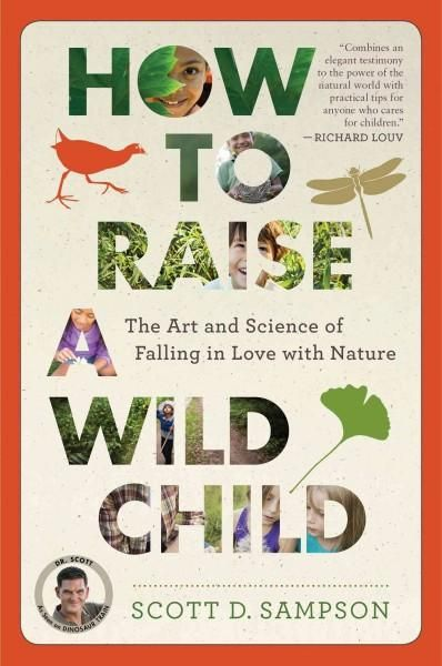 From the beloved host of PBS Kids Dinosaur Train, an easy-to-use guide for parents, teachers, and others looking to foster a strong connection between children and nature, complete with engaging activ