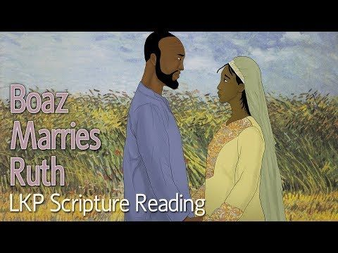 LKP Scripture Reading: Boaz Marries Ruth - YouTube