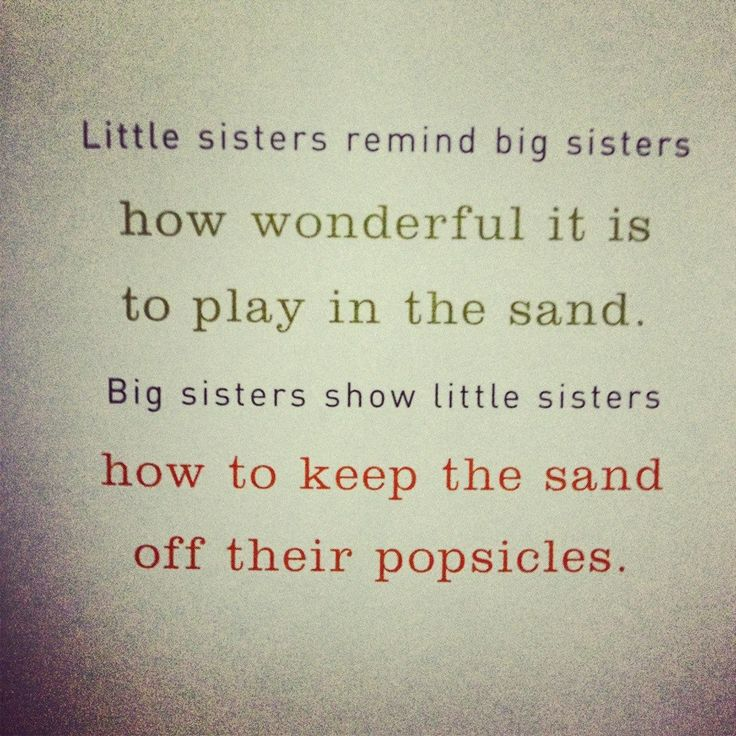 Little sisters remind big sisters how wonderful it is to play in the sand.  Big sister show little sister how to keep the sand off their popsicles.  Bwa ha ha ha!