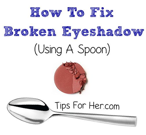 Fix Broken Eyeshadow Using a Spoon - Fix broken eyeshadow by adding a few drops of rubbing alcohol and pressing it together using the back of a spoon.