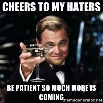 Gatsby Gatsby - cheers to my haters be patient so much more is coming