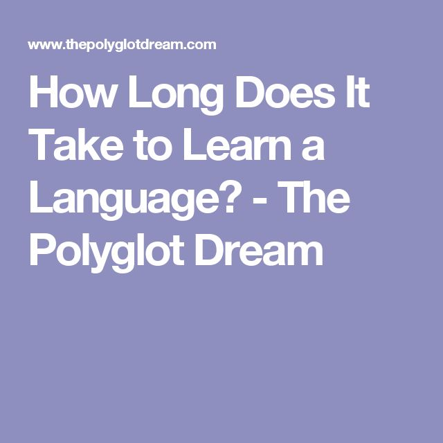 How Long Does It Take to Learn a Language? - The Polyglot Dream
