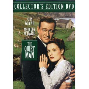 The Quiet Man --this is one of my most favorite movies of all time.