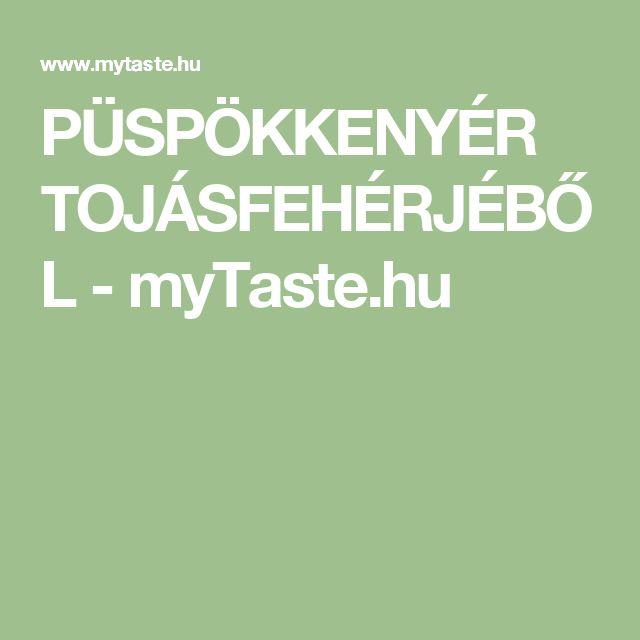 PÜSPÖKKENYÉR TOJÁSFEHÉRJÉBŐL - myTaste.hu