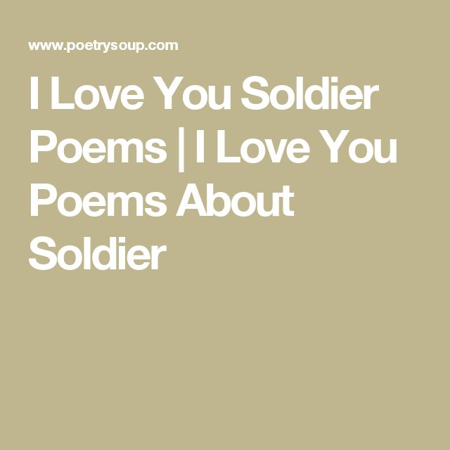 I Love You Soldier Poems | I Love You Poems About Soldier