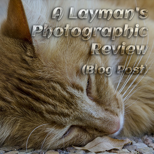 A Layman's Photographic Review - http://blog.jorodrigues.com/2012/11/a-laymans-photographic-review.html