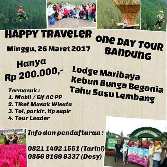 Hallo, Hi, Hola !  Welcome March!  Kuylah jalan-jalan, sebelum jalan-jalan itu dilarang.  Happy Traveler Indonesia One Day Tour Bandung to Lodge Maribaya dan Kebun Bunga Begonia  Minggu, 26 Maret 2017  Biaya Rp 200.000,- per orang  Fasilitas : 1. Elf / Mobil AC, PP 2. Tiket masuk wisata 3. Parkir, biaya Tol, tip supir 4. Tour Leader (TL)  Yuk, buruan daftar! Peserta terbatas!!! . .  Daftar ke : 0821 1405 1551 (Tarini)  0856 9169 9337 (Desy) . . . . .  #traveling #travelgram #instatravel…