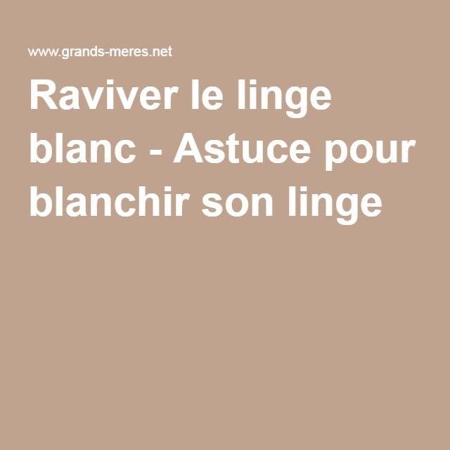 Superb Comment Blanchir Du Linge #4: Raviver Le Linge Blanc - Astuce Pour Blanchir Son Linge