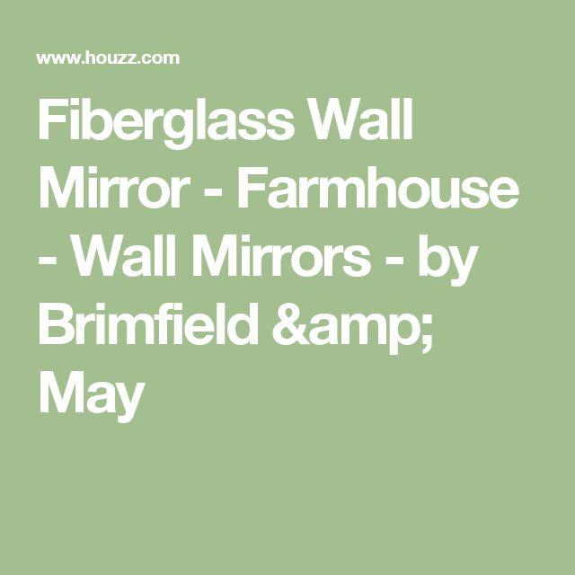 Fiberglass Wall Mirror - Farmhouse - Wall Mirrors - by Brimfield & May