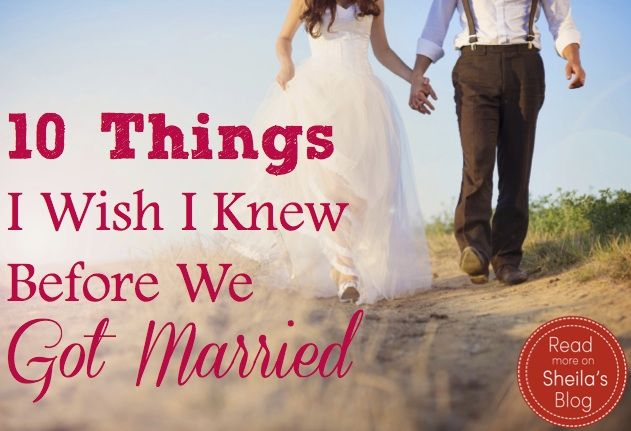 Are we ever prepared for marriage? Here are 10 things I wish I knew before I got married--some serious, some funny. All important!
